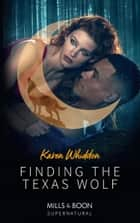 Finding The Texas Wolf (Mills & Boon Supernatural) ebook by Karen Whiddon