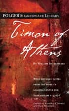 Timon of Athens ebook by William Shakespeare, Dr. Barbara A. Mowat, Paul Werstine,...