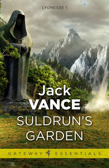 Suldrun's Garden - Lyonesse Book 1 eBook by Jack Vance