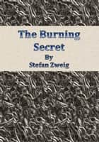 The Burning Secret ebook by Stefan Zweig
