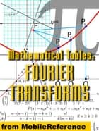 Mathematical Tables: Fourier Transforms (Mobi Study Guides) ebook by