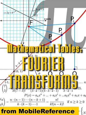 Mathematical Tables: Fourier Transforms (Mobi Study Guides) ebook by MobileReference