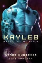 Kayleb 電子書 by Kate Rudolph, Starr Huntress