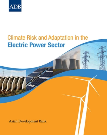 Climate Risk And Adaptation In The Electric Power Sector Ebook By