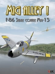 Mig Alley! - F-86 Sabre contre Mig-15 ebook by Kobo.Web.Store.Products.Fields.ContributorFieldViewModel
