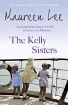 The Kelly Sisters ebook by Maureen Lee