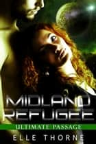 Midland Refugee ebook by Elle Thorne