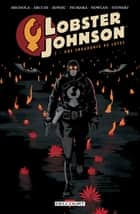 Lobster Johnson T03 - Une fragrance de lotus eBook by Mike Mignola, John Arcudi, Toni Zonjic,...