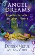 Angel Dreams - Engelbotschaften unserer Träume ebook by Doreen Virtue, Melissa Virtue, Angelika Hansen
