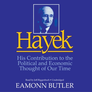 Hayek - His Contribution to the Political and Economic Thought of Our Time audiobook by Dr. Eamonn Butler