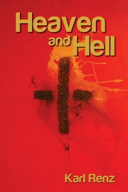 Heaven And Hell ebook by Karl Renz