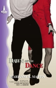 Dawn of the Dance ebook by Marianne K. Martin