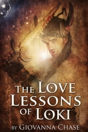 The Love Lessons of Loki (Norse Myth Bi Erotica) ebook by Giovanna Chase