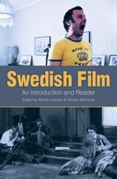 Swedish Film: An Introduction and a Reader ebook by