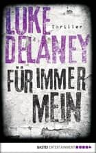 Für immer mein - Thriller ebook by Luke Delaney