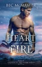 Heart of Fire - First in a new Dragon Shifters series ebook by Bec McMaster