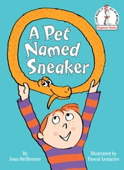 A Pet Named Sneaker ebook by Joan Heilbroner,Pascal Lemaitre