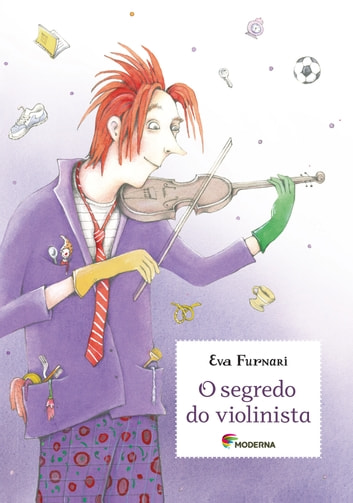 O segredo do violinista ebook by Eva Furnari