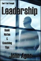 Can't Get Enough Leadership: Self-Coaching Secrets ebook by John Agno