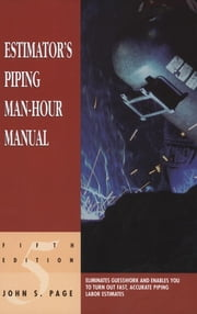 Estimator's Piping Man-Hour Manual ebook by John S. Page