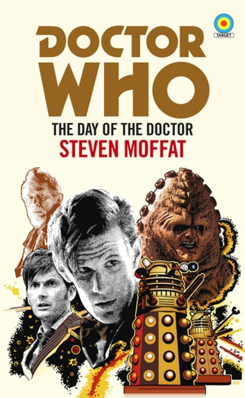 Doctor Who: The Day of the Doctor (Target Collection) ebook by Steven Moffat