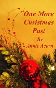 One More Christmas Past ebook by Annie Acorn