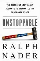 Unstoppable ebook by Ralph Nader