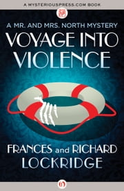 Voyage into Violence ebook by Frances Lockridge,Richard Lockridge