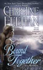 Bound Together ebook by Christine Feehan