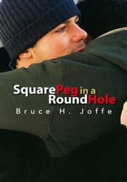 Square Peg in a Round Hole ebook by Bruce H. Joffe