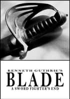 Blade (Action Fantasy Series) ebook by Kenneth Guthrie