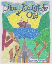 Like Knights of Old ebook by Eileen Gonzalez