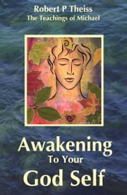 Awakening To Your God Self ebook by Robert Theiss