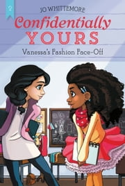 Confidentially Yours #2: Vanessa's Fashion Face-Off ebook by Jo Whittemore