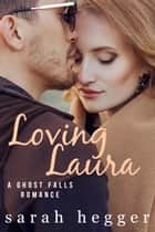 Loving Laura ebook by Sarah Hegger