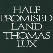 Half Promised Land ebook by Thomas Lux