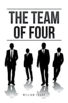 The Team of Four ebook by William Young