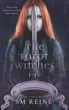 The Tarot Witches Complete Collection: Caged Wolf, Forbidden Witches, Winter Court, and Summer Court - The Descentverse Collections eBook by SM Reine