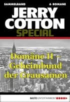 Jerry Cotton Special - Sammelband 3 - Domäne II - Geheimbund der Grausamen ebook by Jerry Cotton