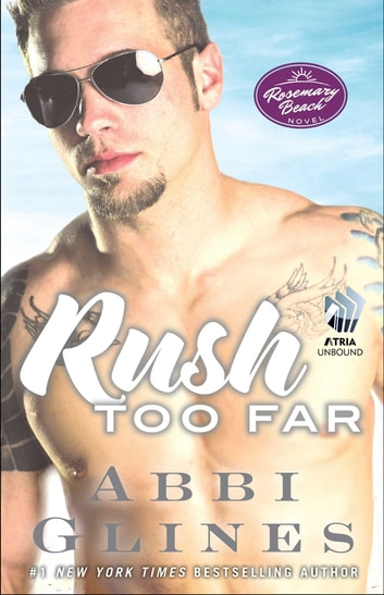 Rush Too Far - A Rosemary Beach Novel ebook by Abbi Glines