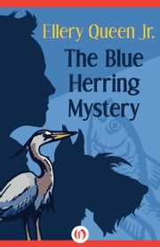 The Blue Herring Mystery ebook by Ellery Queen Jr. Jr.