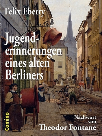 Jugenderinnerungen eines alten Berliners ebook by Felix Eberty