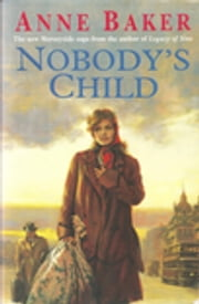 Nobody's Child - A heart-breaking saga of the search for belonging ebook by Anne Baker