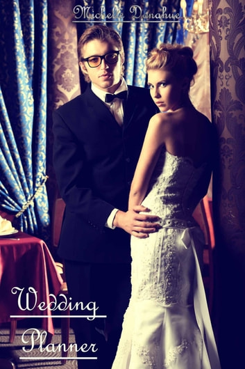 Wedding Planner ebook by Michelle Donahue