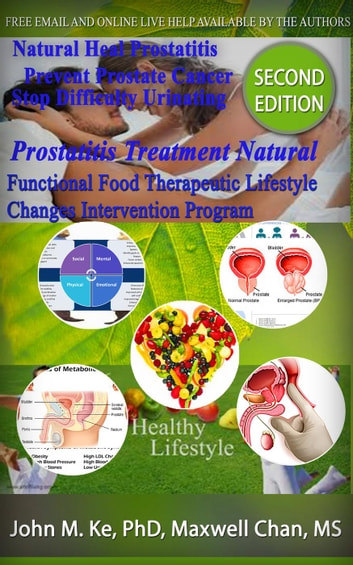 Prostatitis Treatment Natural, Functional Food Therapeutic Lifestyle Change Intervention Program - Functional Food Therapeutic Lifestyle Changes Program ebook by John M. Ke,maxwell chan