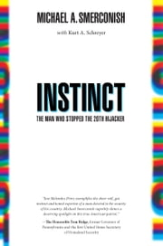 Instinct - The Man Who Stopped the 20th Hijacker ebook by Michael A. Smerconish