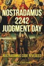 Nostradamus 2242 Judgment Day ebook by Benoit d'Andrimont