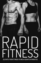Rapid Fitness ebook by Zen Martinoli