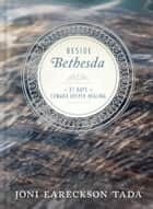 Beside Bethesda ebook by Joni Eareckson Tada