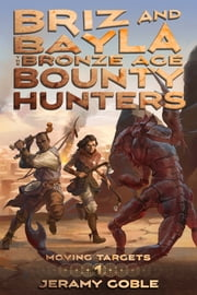 Briz and Bayla - The Bronze Age Bounty Hunter ebook by Jeramy Goble